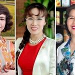 10 nữ doanh nhân quyền lực nhất nhì thương trường Việt Nam: Những bóng hồng chẳng hề mềm yếu